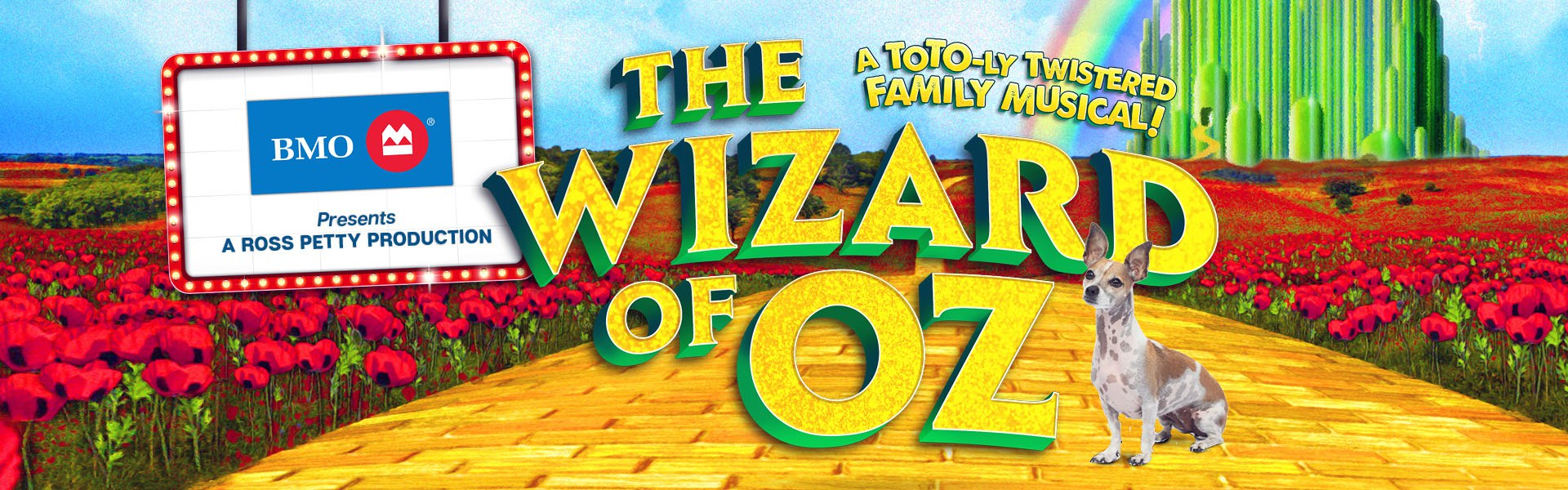BMO présente une production de Ross Petty : The Wizard of Oz (Le Magicien d'OZ)