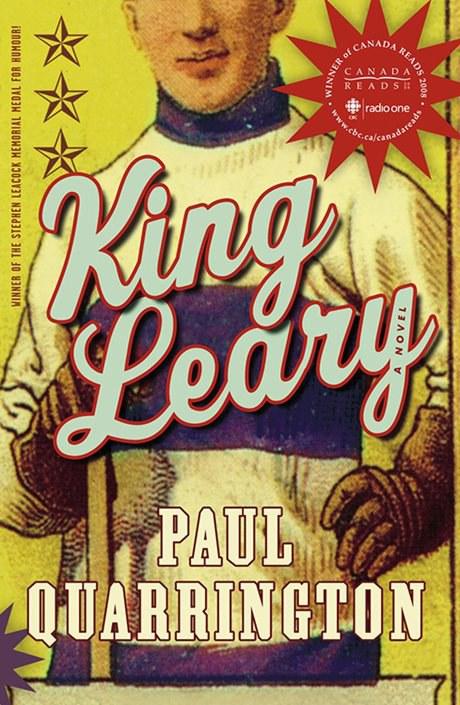 King Leary, by Paul Quarrington (Photo courtesy of Penguin Random House Canada)