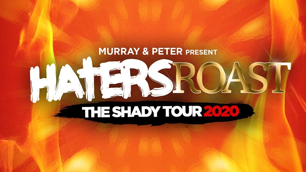Une tournée irrévérencieuse : Haters Roast – The Shady Tour